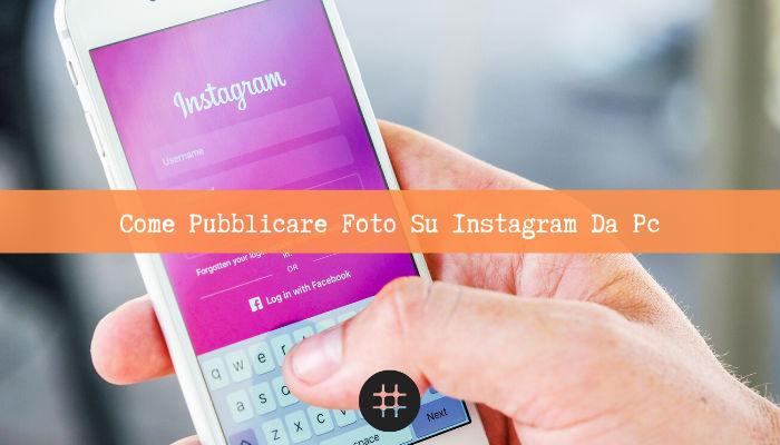 Pubblicare Foto Su Instagram Da Pc