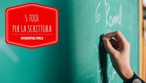 Read more about the article Essential Tools: 5 strumenti per ottimizzare la scrittura