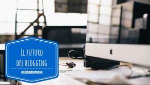 Read more about the article LinkedIn Pulse: la nuova via del blogging