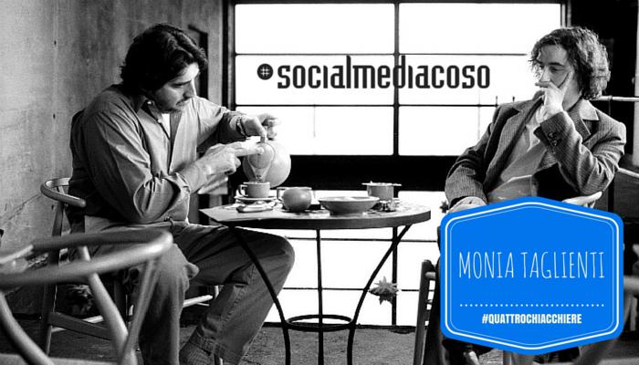 Quattro Chiacchiere con Monia Taglienti su Social e vita online