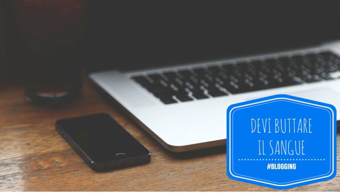 Il blogging è una cosa seria e richiede tempo e dedizione