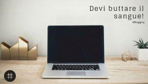 Read more about the article Il blogging è una cosa seria e richiede tempo e dedizione