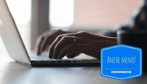 Read more about the article Content marketing: meno contenuti, ma migliori