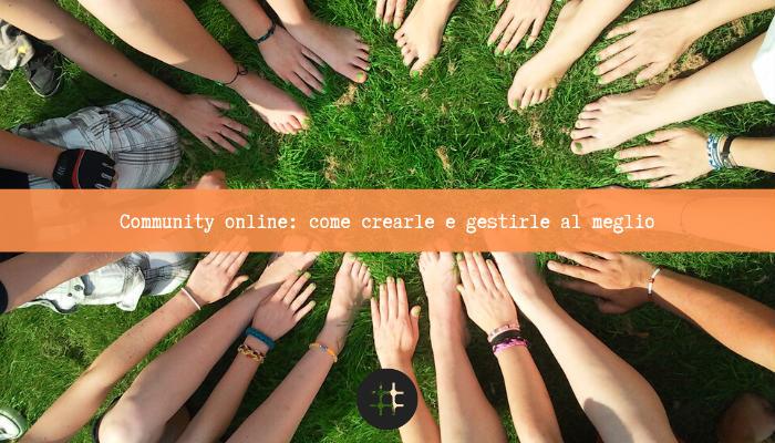 Community online: come crearle e gestirle al meglio