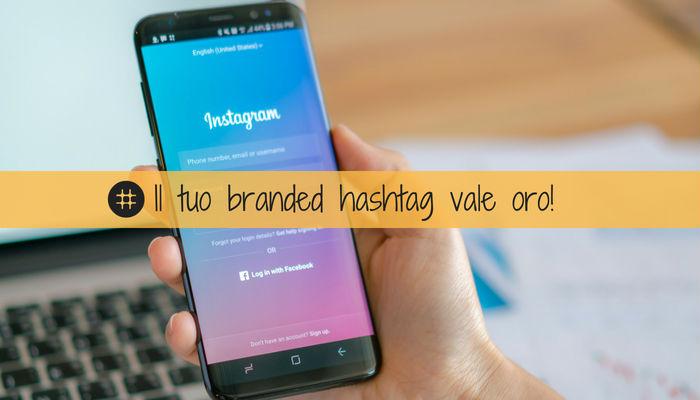 perché usare il tuo branded hashtag su Instagram