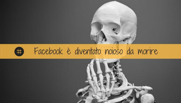 facebook è diventato noioso