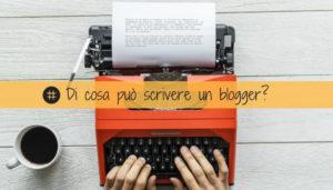 Read more about the article Un blogger dovrebbe scrivere solo di ciò che conosce?