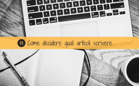 Come decidere quali articoli scrivere