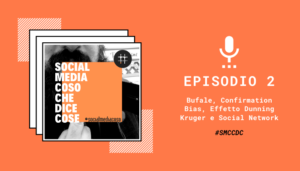 Read more about the article Bufale, Confirmation Bias, Effetto Dunning Kruger e Social Network [PODCAST]