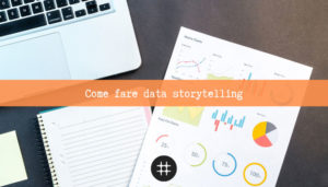 Read more about the article Come fare data storytelling