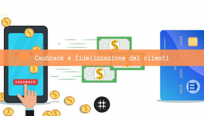 cashback fidelizzazione clienti