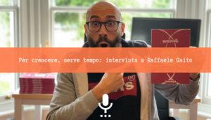 Read more about the article Per crescere, serve tempo: intervista a Raffaele Gaito