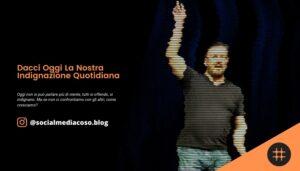 Read more about the article Dacci oggi la nostra indignazione quotidiana
