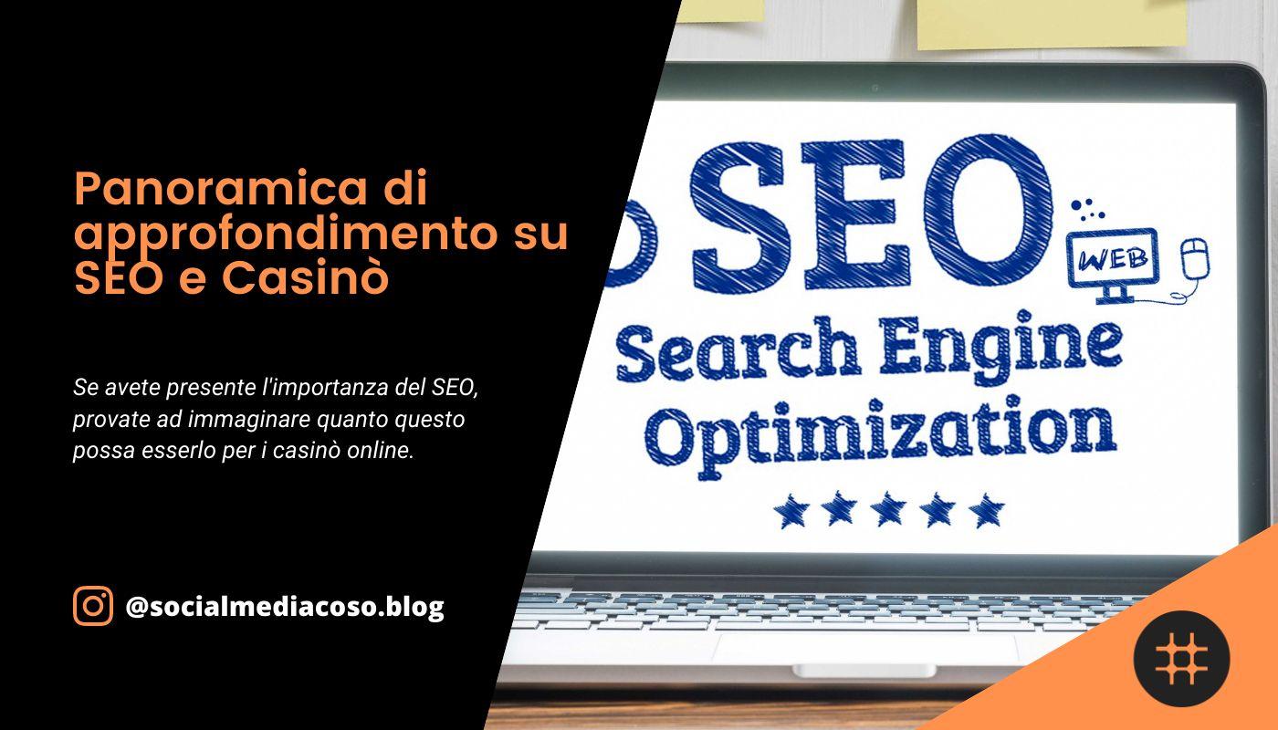 Read more about the article Panoramica di approfondimento su SEO e Casinò